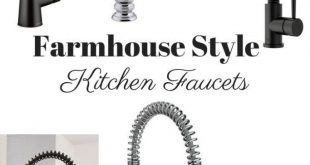 Farmhouse Style Kitchen Faucets A kitchen faucet has the potential to make a las...